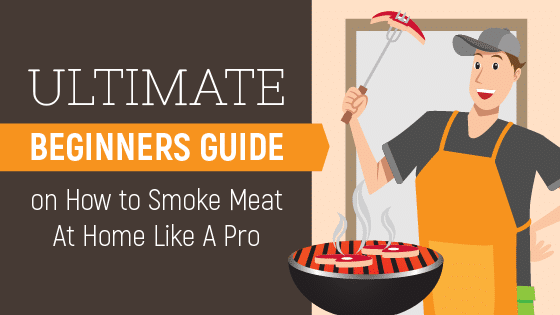 Ultimate Beginner's Guide on How To Smoke Meat Like A Pro